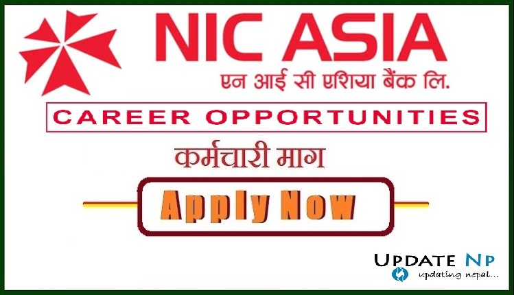 Vacancy Announcement From NIC ASIA Bank for Various Positions