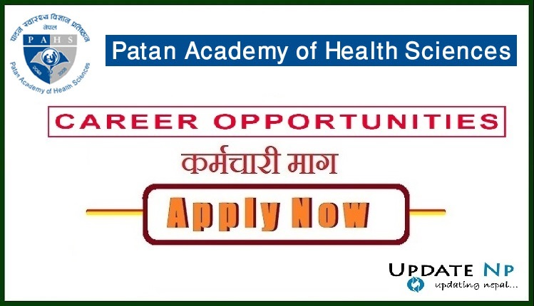 Vacancy Announcement From Patan Academy of Health Sciences (PAHS)​